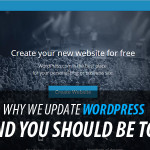 Why We Update WordPress And You Should Be Too