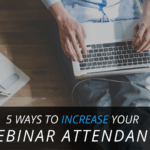 5 Ways to Increase Your Webinar Attendance