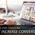 7 Tips for Choosing Website Images That Increase Conversions