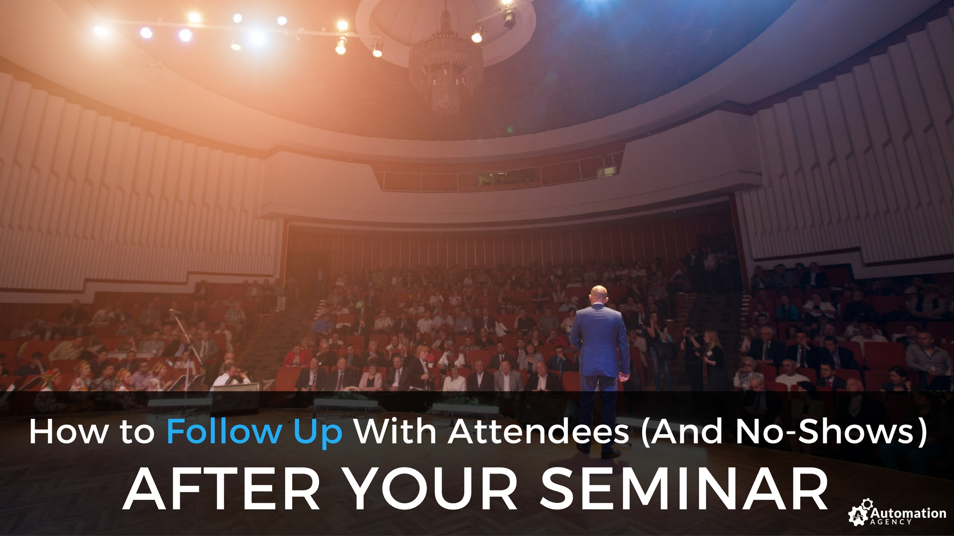 How to Follow Up With Attendees (And No-Shows) After Your Seminar