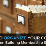 How to Organize Your Content When Building Membership Sites