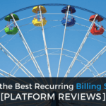 What's the Best Recurring Billing Service? [Platform Reviews]
