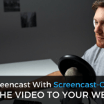 How to Screencast With Screencast-O-Matic and Add the Video to Your Website