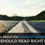10 Blog Posts About the Future of Content Marketing You Should Read Right Now