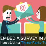 How to Embed a Survey in an Email Without Using Third-Party Tools