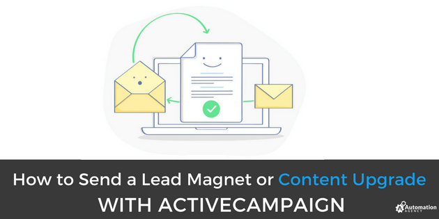 How to Send a Lead Magnet or Content Upgrade with ActiveCampaign