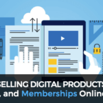 Selling Digital Products, Courses and Memberships Online (Part 1 – ClickFunnels)