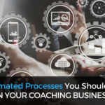 8 Automated Processes You Should Install in Your Coaching Business