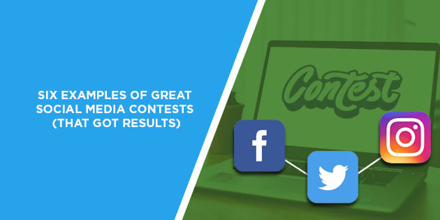 Six Examples of Great Social Media Contests (That Got Results)