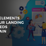The Six Elements that Your Landing Page Needs to Contain
