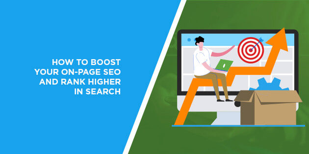 How to Boost Your On-Page SEO and Rank Higher in Search