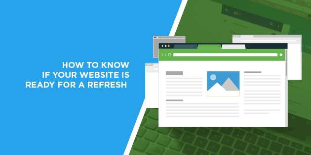 How to Know if Your Website is Ready for a Refresh