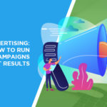 PPC Advertising: How to Run Successful Campaigns that Get Results